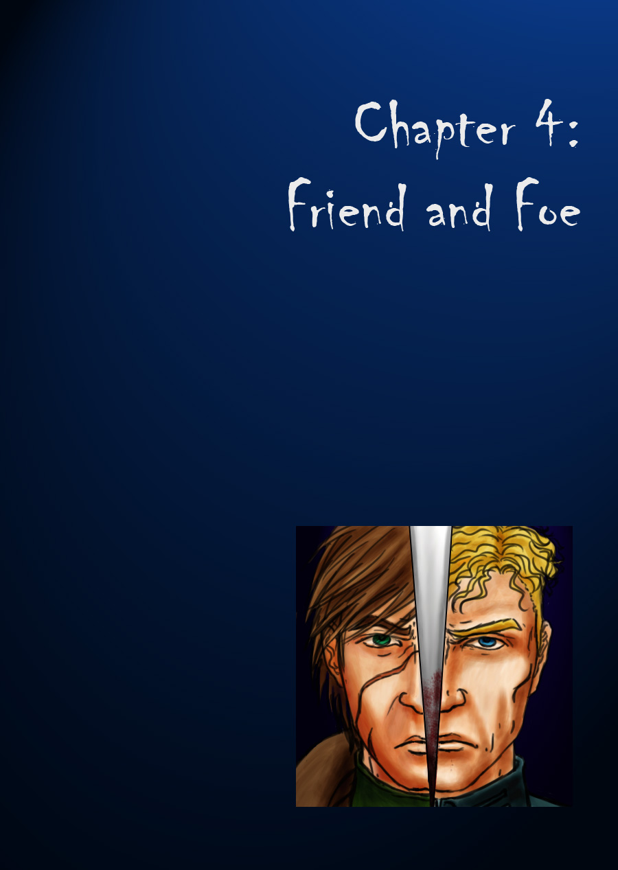 Chapter 4: Friend and Foe